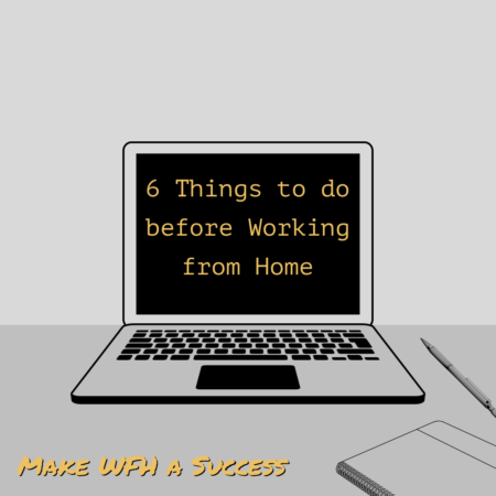 6 things to do before working from home